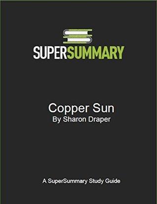 Copper Sun by Sharon Draper - SuperSummary Study Guide