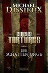 Der Schattenjunge (Circus Tortures)