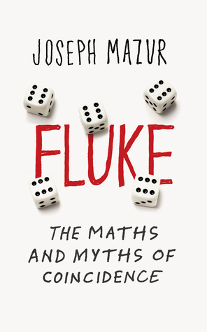 Fluke: The Maths and Myths of Coincidence