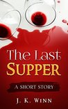 The Last Supper: A Short, Short Story