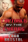 Captured by the Cyborg (Cy-Ops Sci-fi Romance, #3)