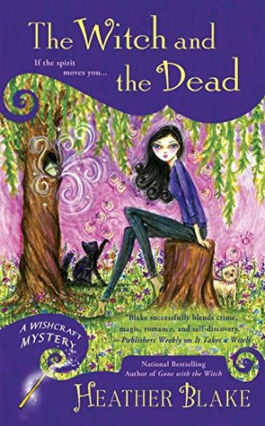 The Witch and the Dead (A Wishcraft Mystery, #7)
