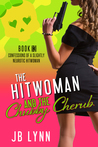 The Hitwoman and the Chubby Cherub (Confessions of a Slightly Neurotic Hitwoman #13)