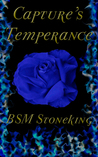 Capture's Temperance by B.S.M. Stoneking