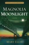 Magnolia Moonlight by Mary  Ellis