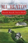 Knock, Knock, You're Dead! by M.C. Beaton