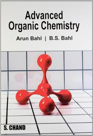 Advanced organic chemistry by arun bahl.