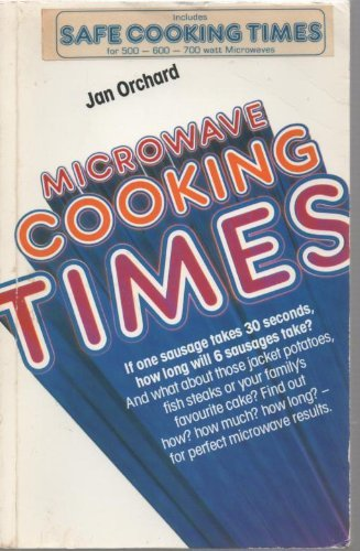 Microwave Cooking Times: The Safe Cooking Times for 500, 600/650 and 700 Watt Microwaves
