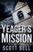 Yeager's Mission by Scott  Bell