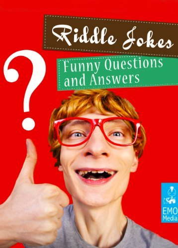 Riddle Jokes - Funny and Dirty Questions For Adults. Riddles and Conundrums That Make You Laugh