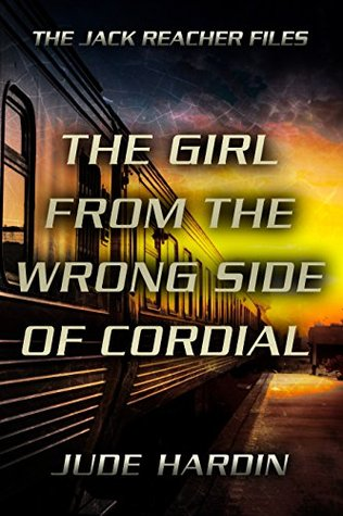 Jack Reacher Files: The Girl from the Wrong Side of Cordial (with bonus thriller The Blood Notebooks)
