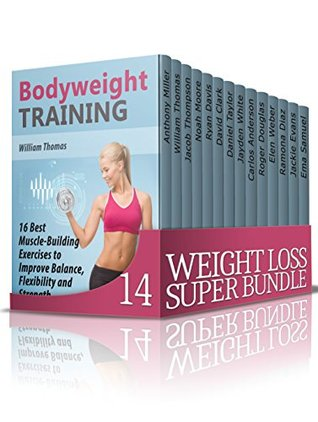 Weight Loss Super Bundle: The Ultimate Guide That'll Learn You How To Lose Weight Fast And Safety