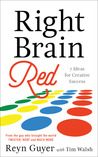 Right Brain Red: 7 Ideas for Creative Success