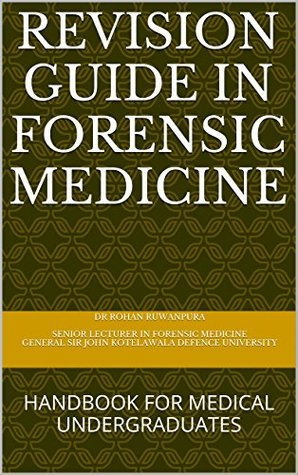 Revision Guide in Forensic Medicine: Handbook for Medical Undergraduates