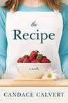 The Recipe by Candace Calvert
