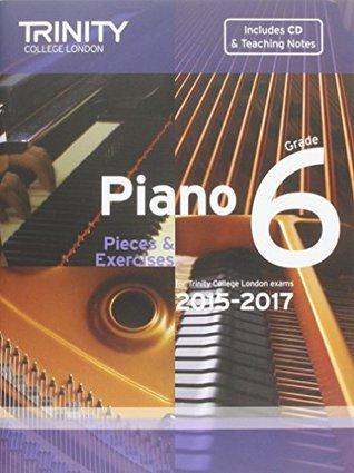 Piano 2015-2017: Grade 6: Pieces & Exercises (Piano Exam Repertoire) (With Free Audio CD)