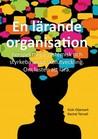 En lärande organisation Perspektiv på systemisk och styrkebaserad skolutveckling. Om lusten att lära
