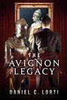 The Avignon Legacy by Daniel C. Lorti