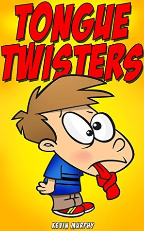 Tongue Twisters: Tongue Twisters for Kids (Kids Books, Kid Books For Kindle Ages 9-12, Children Books, Best Jokes,)