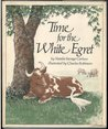 Time for the White Egret by Natalie Savage Carlson