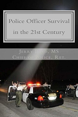 Police Officer Survival in the 21st Century