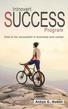 Introvert Success Program: How to be successful in business and career