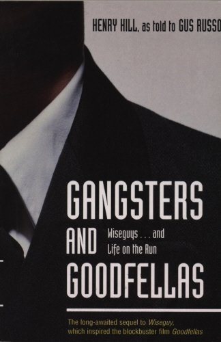 Gangsters and Goodfellas: Wiseguys . . . and Life on the Run
