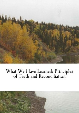 What We Have Learned: Principles of Truth and Reconciliation