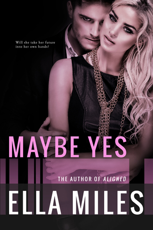 Maybe Yes by Ella Miles