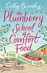 Food, Glorious Food (The Plumberry School of Comfort Food, #1)