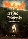 The Rise of the Phoenix by Suzanne Burke