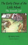 Early Days of the Little Monk, The: The Seventh Gift