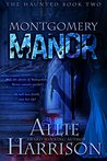 Montgomery Manor (The Haunted Book 2)