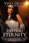 Defying Eternity (An Obscure Magic, #5)