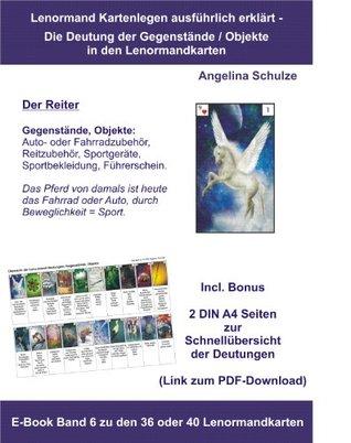 Kartenlegen ausführlich erklärt - Die Deutung der Gegenstände / Objekte in den Lenormandkarten: E-Book Band 6 zu den 36 oder 40 Lenormandkarten (Kartenlegen ... in den Lenormandkarten)