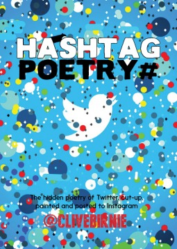 Hashtag Poetry: The Hidden Poetry of Twitter, Cut-Up, Painted and Posted to Instagram