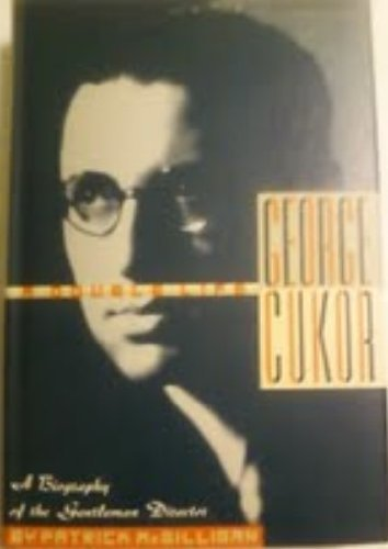 George Cukor: A Double Life: A Biography of the Gentleman Director