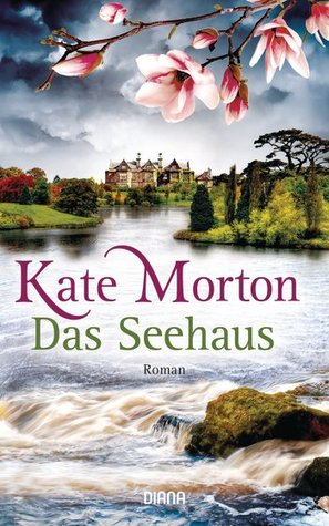Das Seehaus by Kate Morton