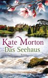 Das Seehaus by Kate Morton