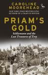 Priam's Gold by Caroline Moorehead