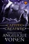 Captive Creature by Angelique Voisen