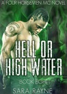 Hell or High Water (Four Horsemen MC #8)