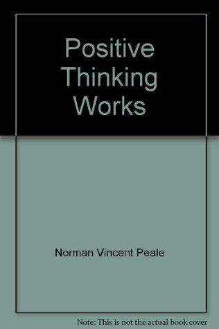 Positive Thinking Works