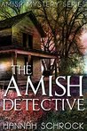 The Amish Detective by Hannah Schrock