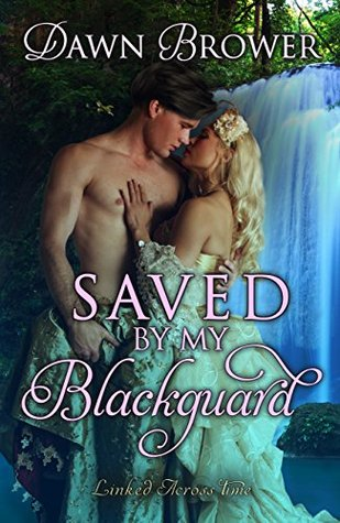 Saved by My Blackguard (Linked Across Time #1)