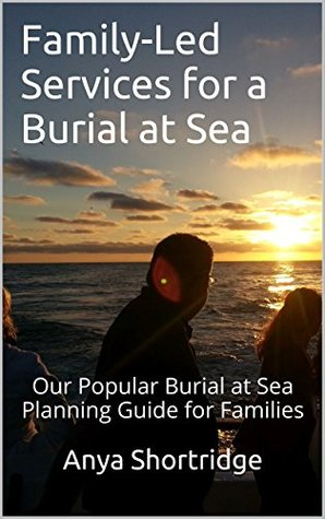 Family-Led Services for a Burial at Sea: Our Popular Burial at Sea Planning Guide for Families