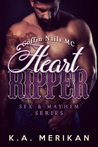 Heart Ripper: Coffin Nails MC (Sex & Mayhem, #9)