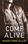 Come Alive (Rock Hard, #3)