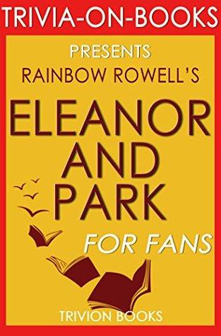 Eleanor & Park: By Rainbow Rowell (Trivia-On-Books)