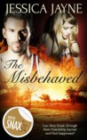 The Misbehaved by Jessica  Jayne